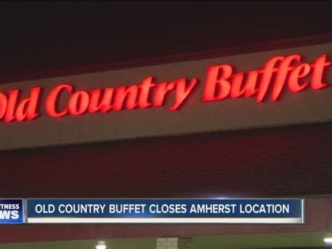 old country buffet closes amherst location wkbw com