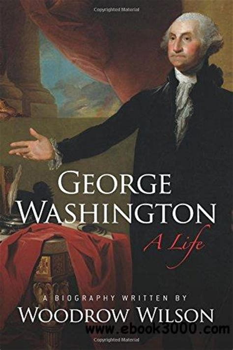 george washington biography ebook george washington a life free ebooks download
