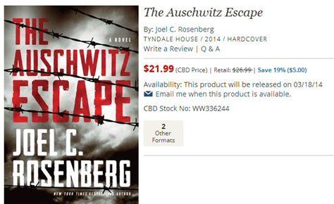 Pdf Auschwitz Escape Joel C Rosenberg by Joel C Rosenberg S Newest Book Quot Auschwitz Escape Quot Save