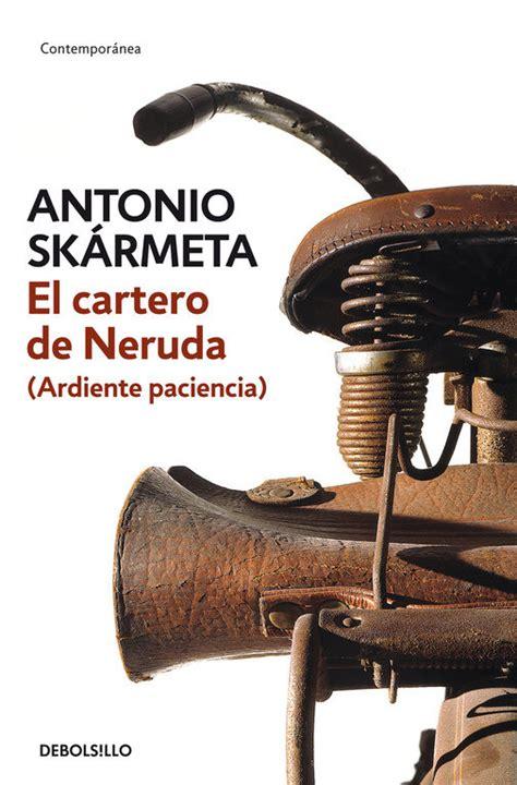 libro el cartero de neruda jirafas lectoras el cartero de neruda ardiente paciencia de antonio sk 225 rmeta