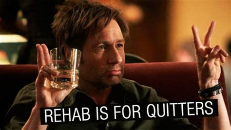 Rehabs For Quitters by Hank Moody Californication Quotes Quotesgram