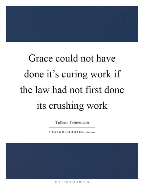 Had Work Done by Grace Could Not Done It S Curing Work If The Had