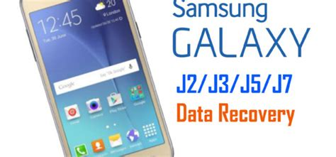 Samsung J2 J5 samsung galaxy j3 data recovery android data recovery