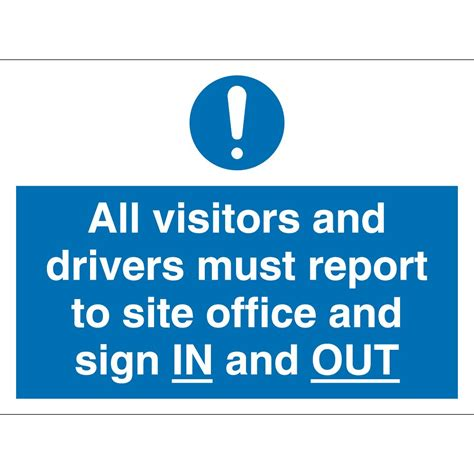 Office Sign In Visitors And Drivers Must Report To Site Office Signs
