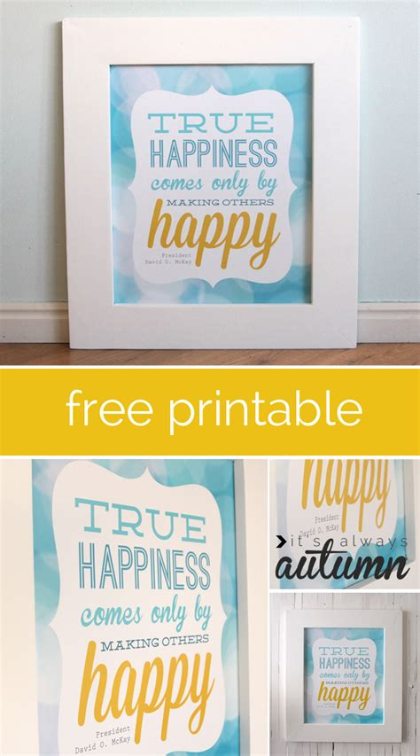 printable quotes about happiness quot true happiness quot free lds quote printable it s always autumn