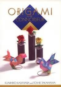 Origami For The Connoisseur - origami for the connoisseur by kunihiko kasahara and