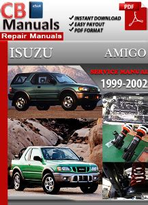service manual 2000 isuzu amigo repair manual free isuzu amigo 1999 2002 workshop service manual digitalworkshoprepair