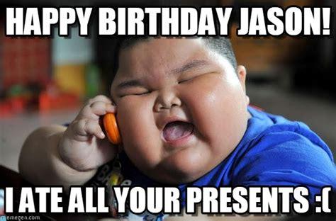 Meme Jason - happy birthday jason asian fat kid meme on memegen
