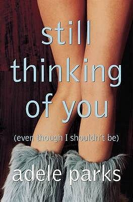 Still Thinking Of You still thinking of you by adele parks reviews discussion