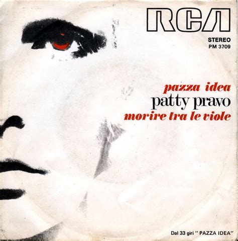 testo pazza idea patty pravo pazza idea morire tra le viole at discogs