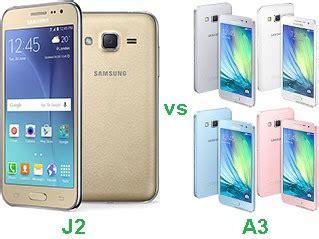 Samsung A3 Vs J2 samsung galaxy j2 vs a3 harga dan spesifikasi informasi