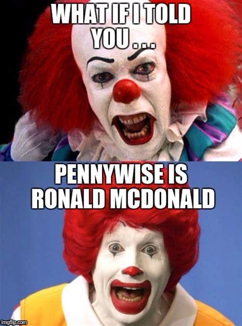 Funny Ronald Mcdonald Memes - clowns imgflip