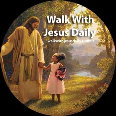with jesus walking with jesus quotes quotesgram