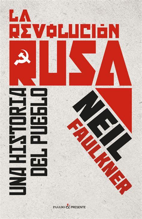 el siglo sovitico la revoluci 211 n rusa