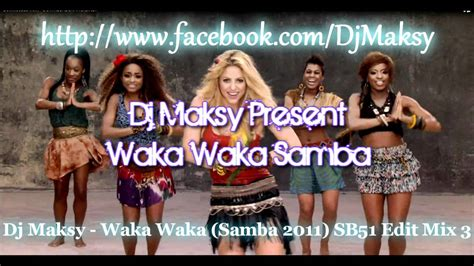 waka waka remix shakira waka waka this time for africa samba remix dj