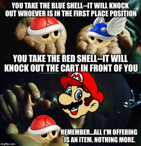 Mario Kart Blue Shell Meme - red shell blue shell imgflip