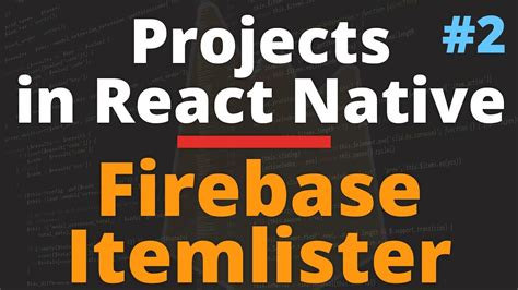react native tutorial youtube react native tutorials with firebase itemlister app part