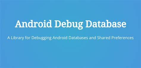 android debug debug view sqlite database using android debug database