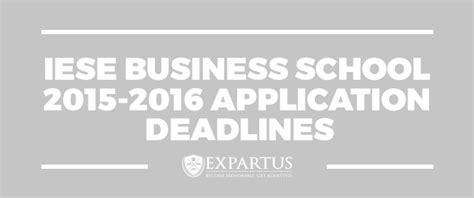 Iese Business School Mba Deadline by Iese Business School 2015 2016 Application Deadlines