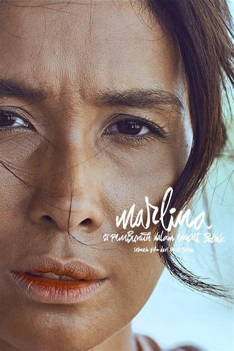 film marlina pembunuh empat babak marlina si pembunuh dalam empat babak 2017 movies film