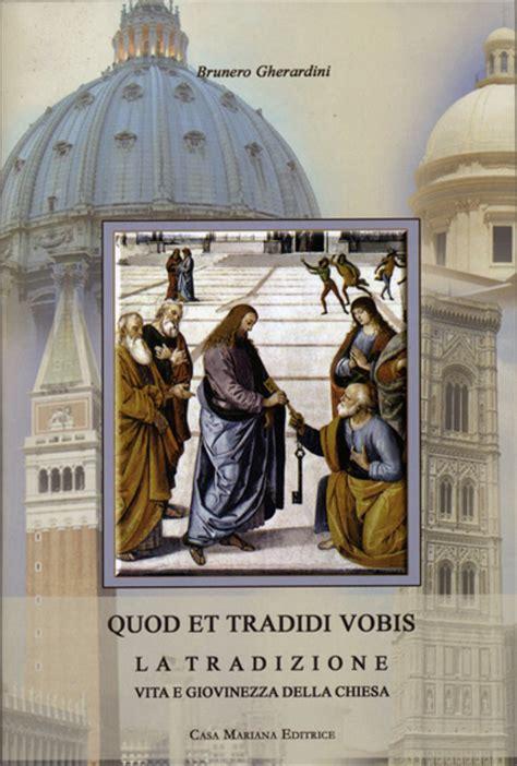 librerie cattoliche mons brunero gherardini quod et tradidi vobis la
