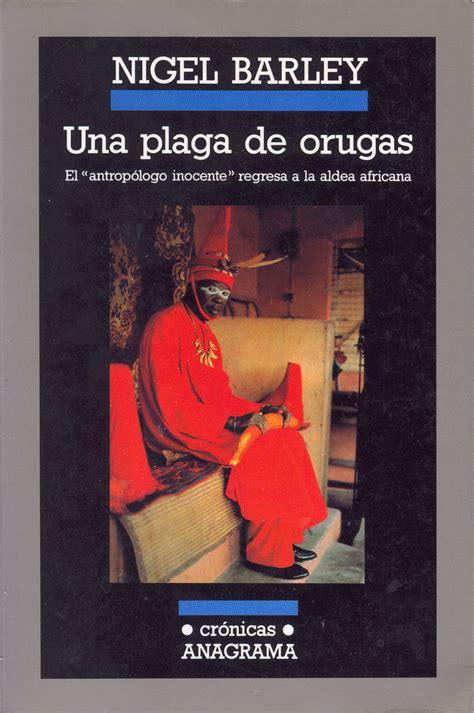 libro el antropologo inocente libro una plaga de orugas 2006 21 r cpi curioso pero in 250 til