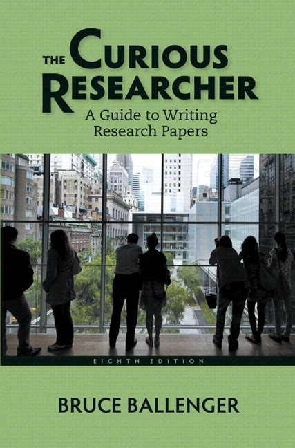 guide to writing research papers ballenger the curious researcher a guide to writing