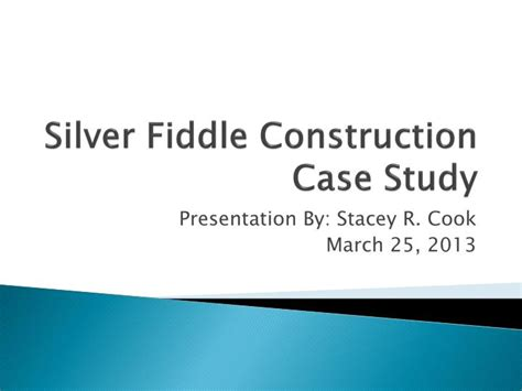 Ppt Silver Fiddle Construction Case Study Powerpoint Presentation Id 5941665 Sle Business Presentation