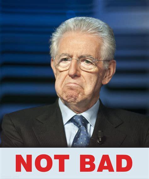 Not Bad Obama Meme - mario monti not bad obama rage face not bad know