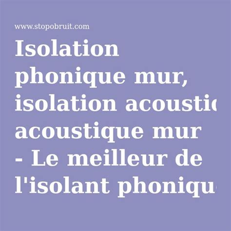 Meilleure Isolation Phonique Mur Mitoyen 3216 by Isolation Phonique Mur Isolation Acoustique Mur Le