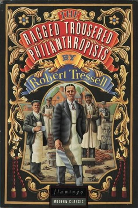 the ragged trousered philanthropists by robert tressell reviews discussion bookclubs lists