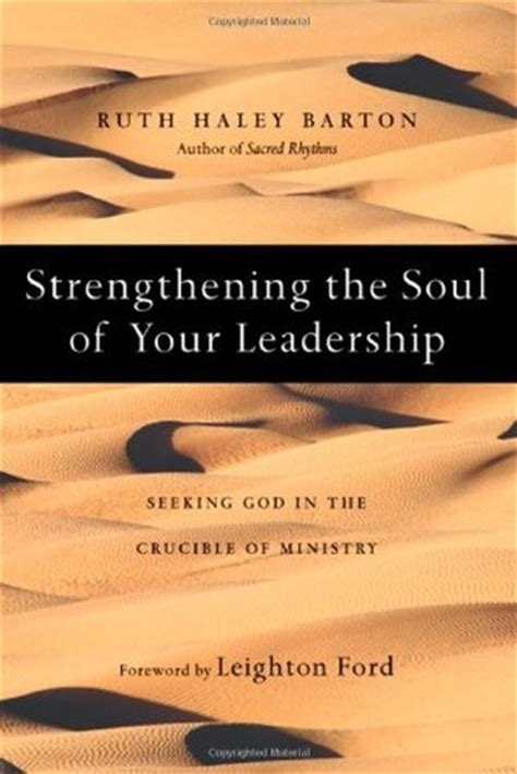 soul searching for leaders books strengthening the soul of your leadership seeking god in