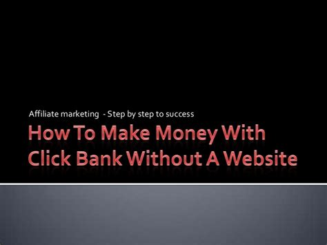 How To Make Money Online Without A Bank Account - how to make money with clickbank without a website
