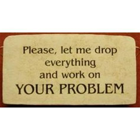 sure let me drop everything and work on your problem lined notebook books let me drop everything and work on your problem