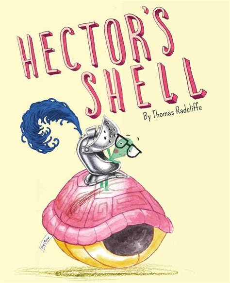 Novel Best Seller Hector And The Secrets Of hector s shell book by radcliffe official publisher page simon schuster