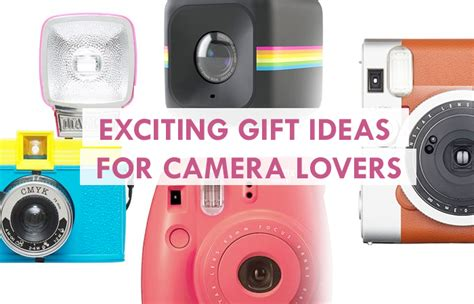 Gifts For Camera Lovers | 11 exciting gift ideas for camera lovers