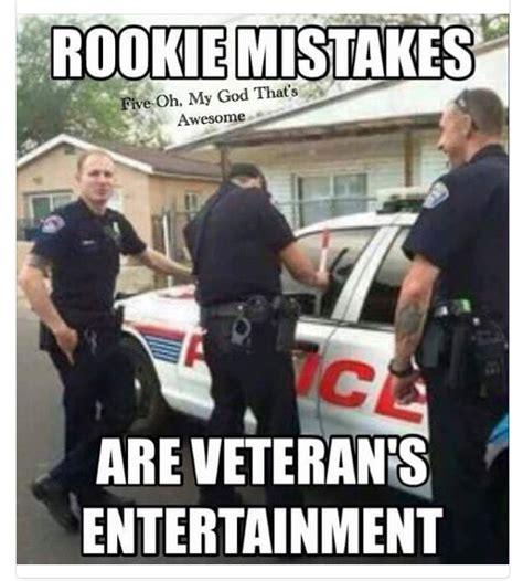 Law Enforcement Memes - 493 best images about leo on pinterest support police