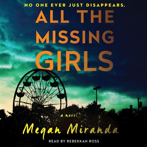 Pdf All Missing Megan Miranda by All The Missing Audiobook By Megan Miranda Rebekkah