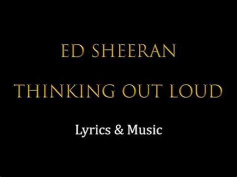 ed sheeran out loud lyrics ed sheeran thinking out loud official lyrics music youtube