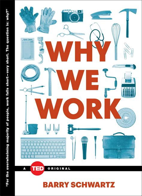 working for it books why we work book by barry schwartz official publisher