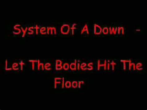 system of a let the bodies hit the floor