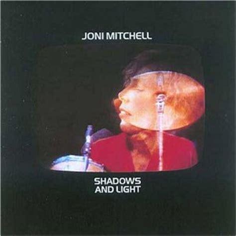 Joni Mitchell Shadows And Light by Joni Mitchell Shadows And Light 1979 The Best Live Albums