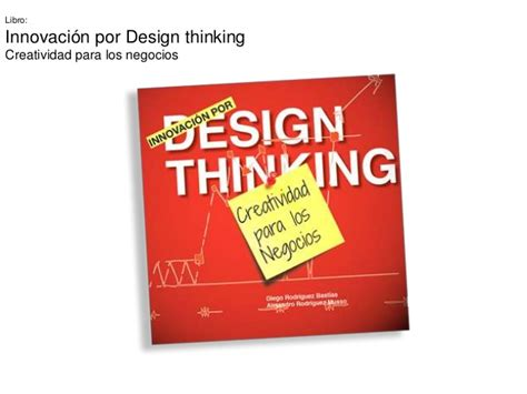 libro thinking from a to libro quot innovacion por design thinking creatividad para los negocios quot