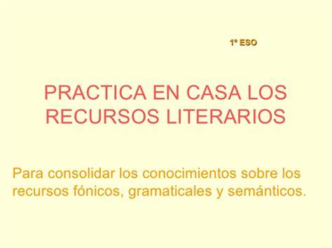 recursos literarios 1 practica en casa los recursos literarios 1 eso j ar 225 n l
