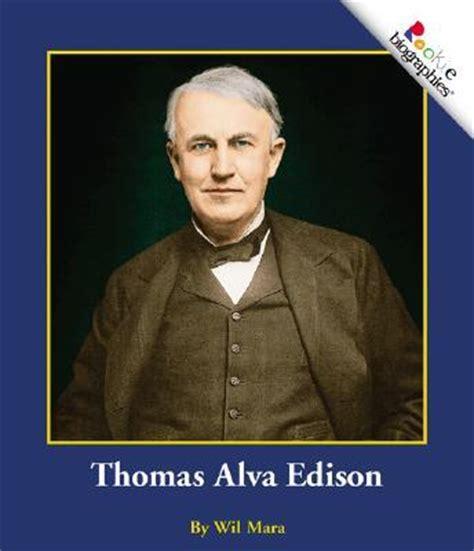 text biography thomas alva edison thomas alva edison wil mara 9780516258225
