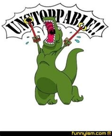 T Rex Unstoppable Meme - 1000 images about t rex memes on pinterest tea meme