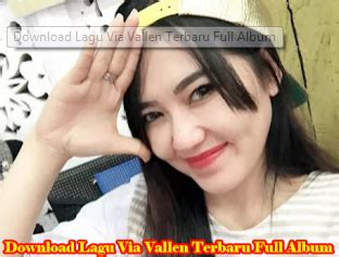 download mp3 via vallen lungset download kumpulan lagu via vallen mp3 terbaru full album