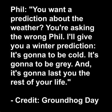 groundhog day you speak groundhog day quote it cold outside 28 images
