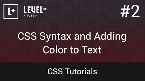 css tutorial on youtube css tutorials 2 css syntax and adding color to text