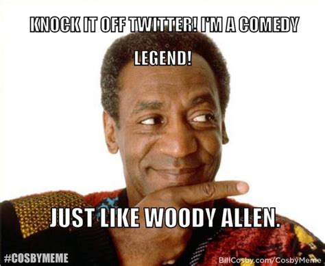 Cosby Memes - compared to woody allen bill cosby memes gone horribly